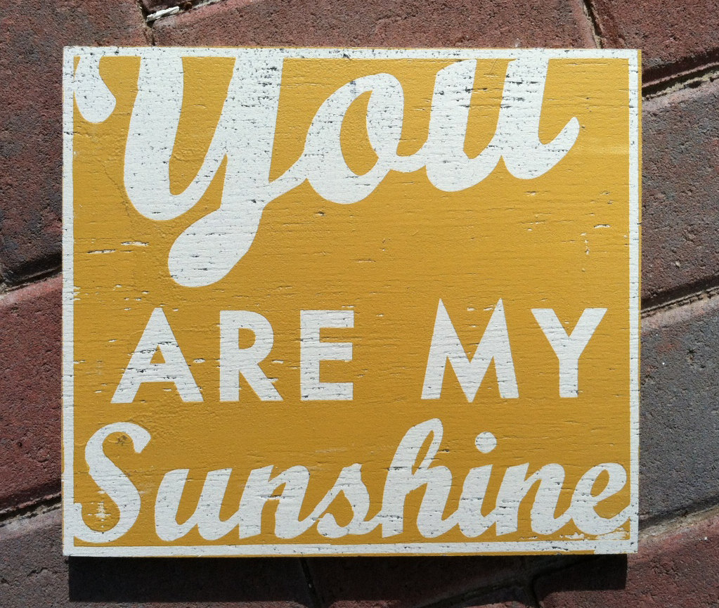 You Are My Sunshine Wallpapers You Are My Sunshine Backgrounds You 1023x865