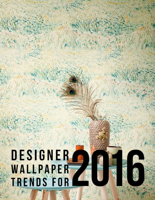 designer wallpaper trends for 2016 523x672