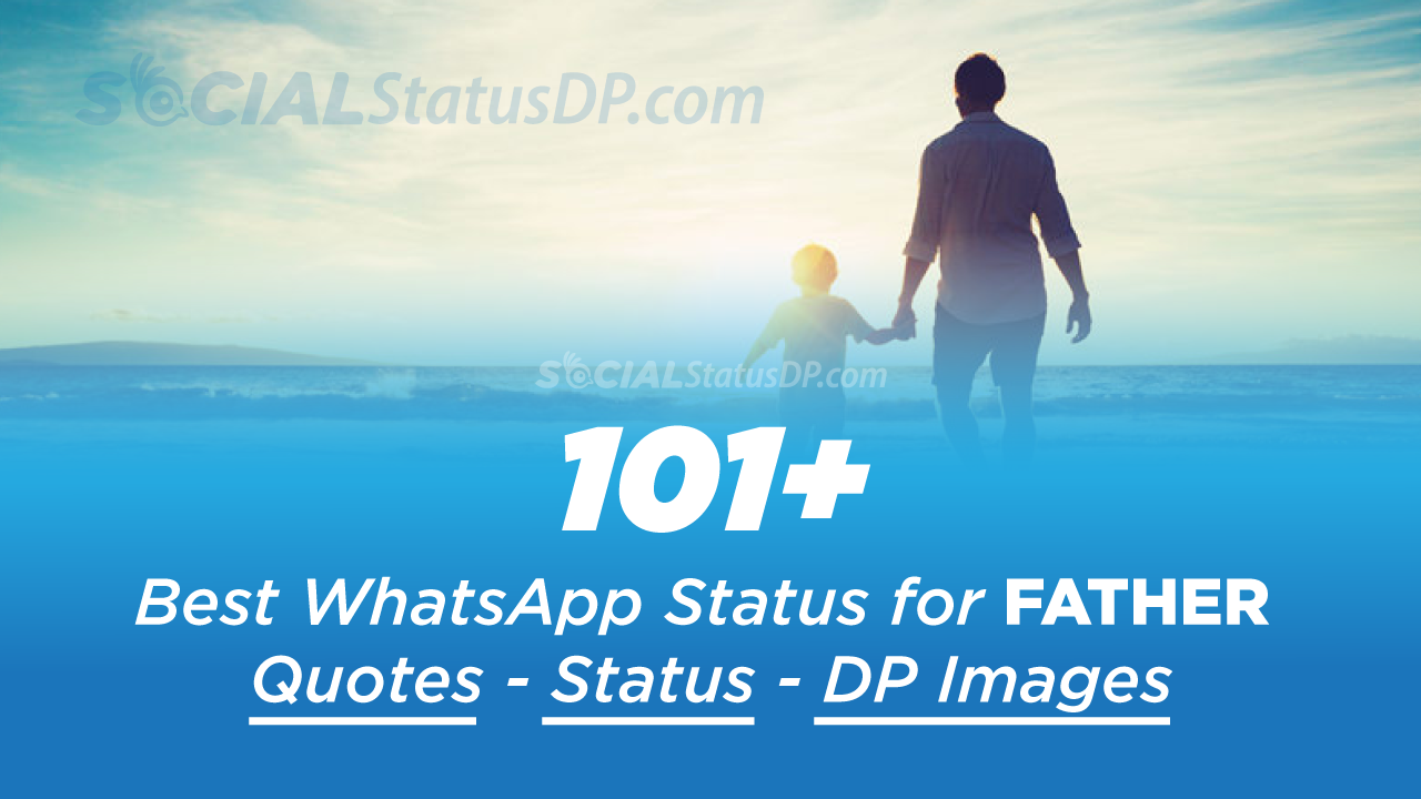 101 Best WhatsApp Status for Father Dad Quotes DP Images for 1280x720