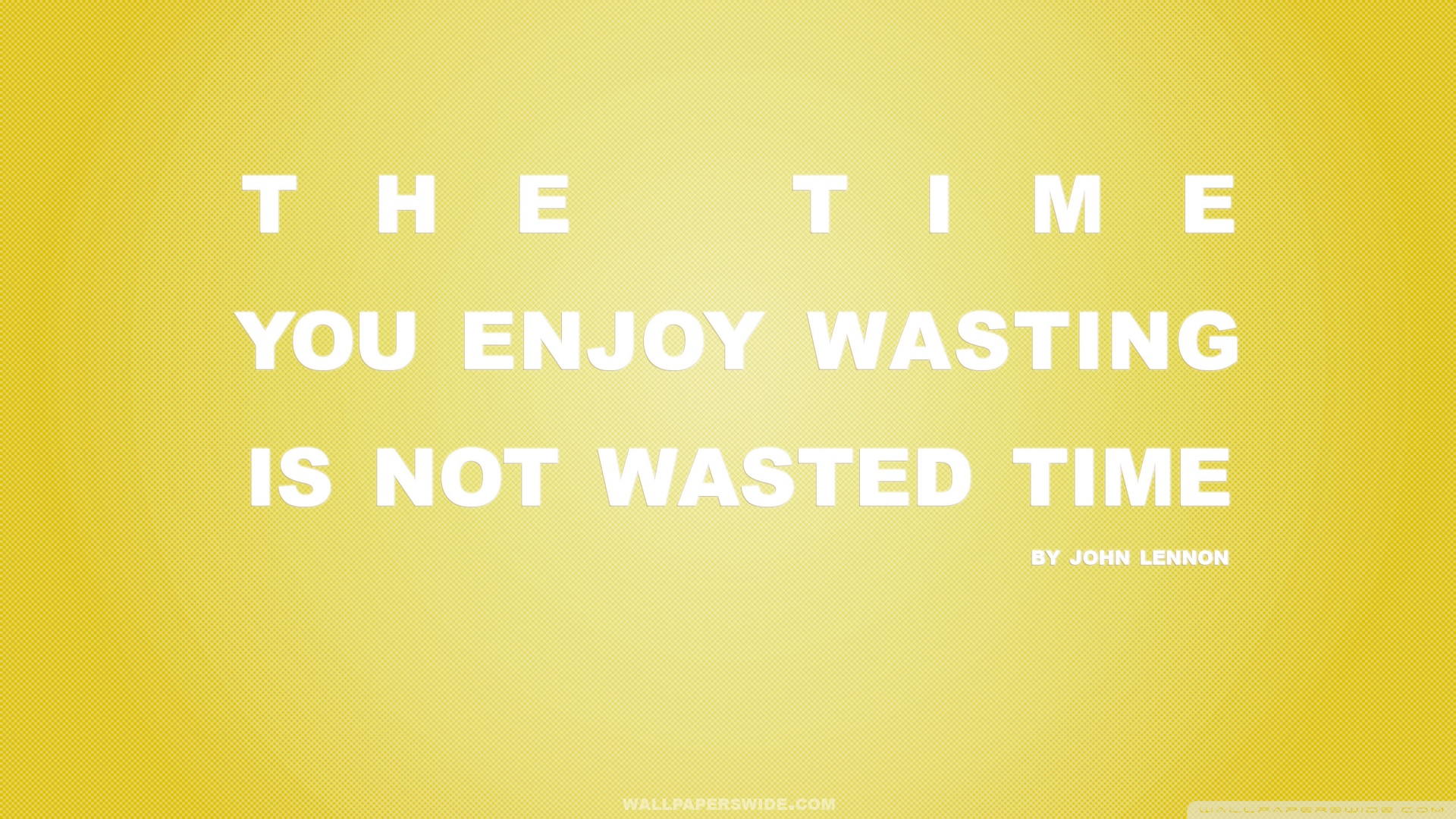 Not Wasted Time Quote Yellow Wallpaper 1920x1080 Wallpoper 441250 1920x1080