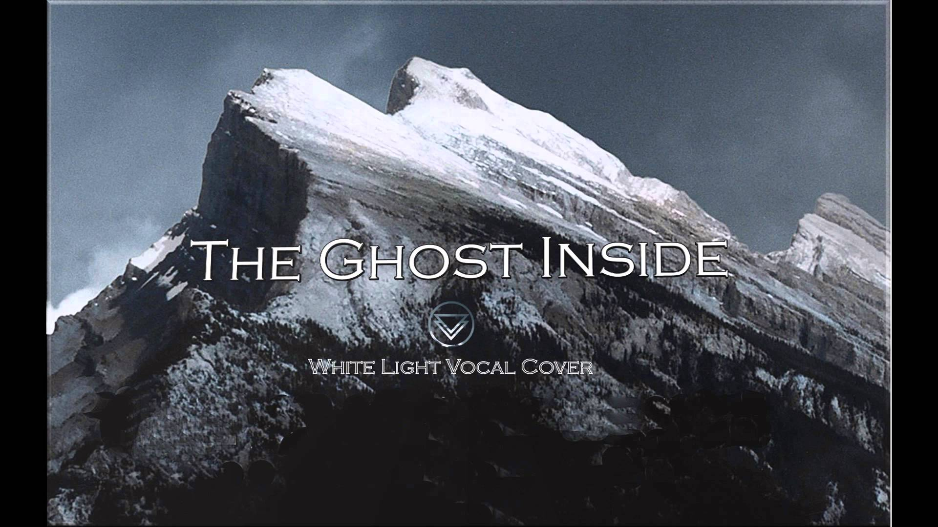 The Ghost Inside   White Light Vocal Cover 1920x1080