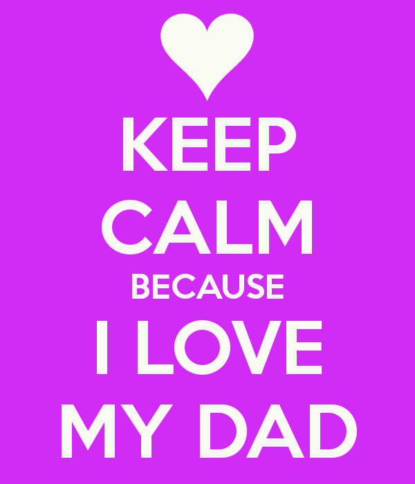 Searched Term i love my dad wallpapers 600x700