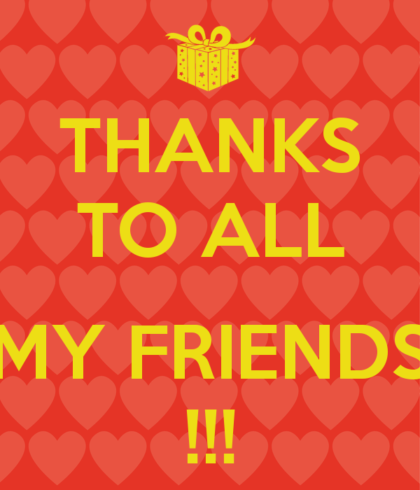 Thank You Friend Wallpaper Thanks to All my Friends 600x700