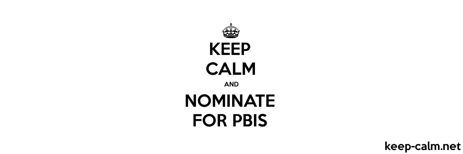 KEEP CALM AND NOMINATE FOR PBIS KEEP CALMnet 1500x500