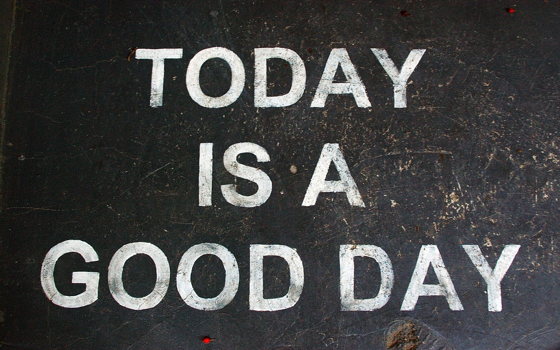 Today Is A Good Day wallpapers Today Is A Good Day stock photos 1920x1200