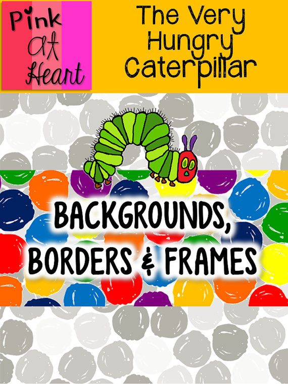 The Very Hungry Caterpillar   Digital Backgrounds Frames and Borders 570x760