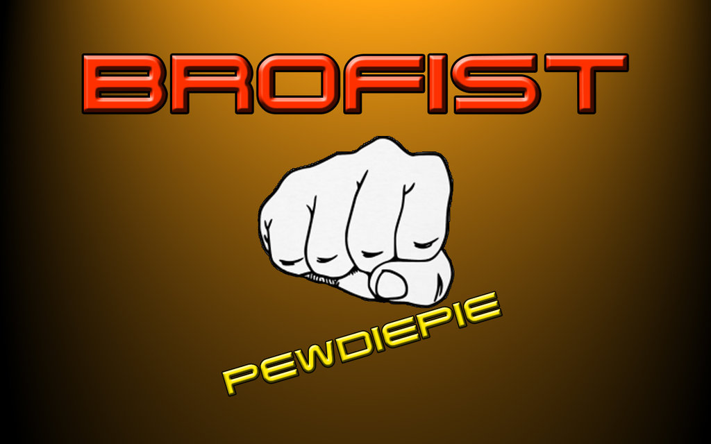 Free Download Pewdiepie Wallpaper Brofist Pewdiepie Pc