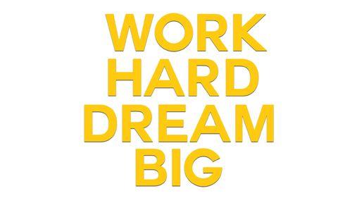 HD Work Hard Dream Big wallpaper 500x281