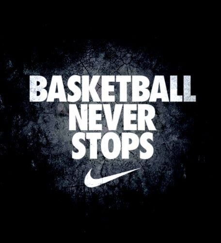 Basketball Never Stops Sport quotes Pinterest 456x501