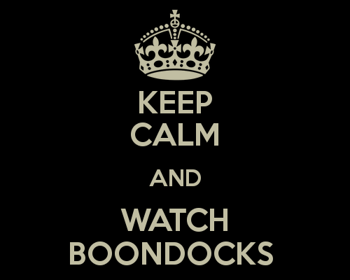 KEEP CALM AND WATCH BOONDOCKS   KEEP CALM AND CARRY ON Image Generator 500x400