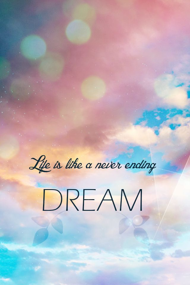 Life is like a never ending dream   motivational quotes picture 640x960
