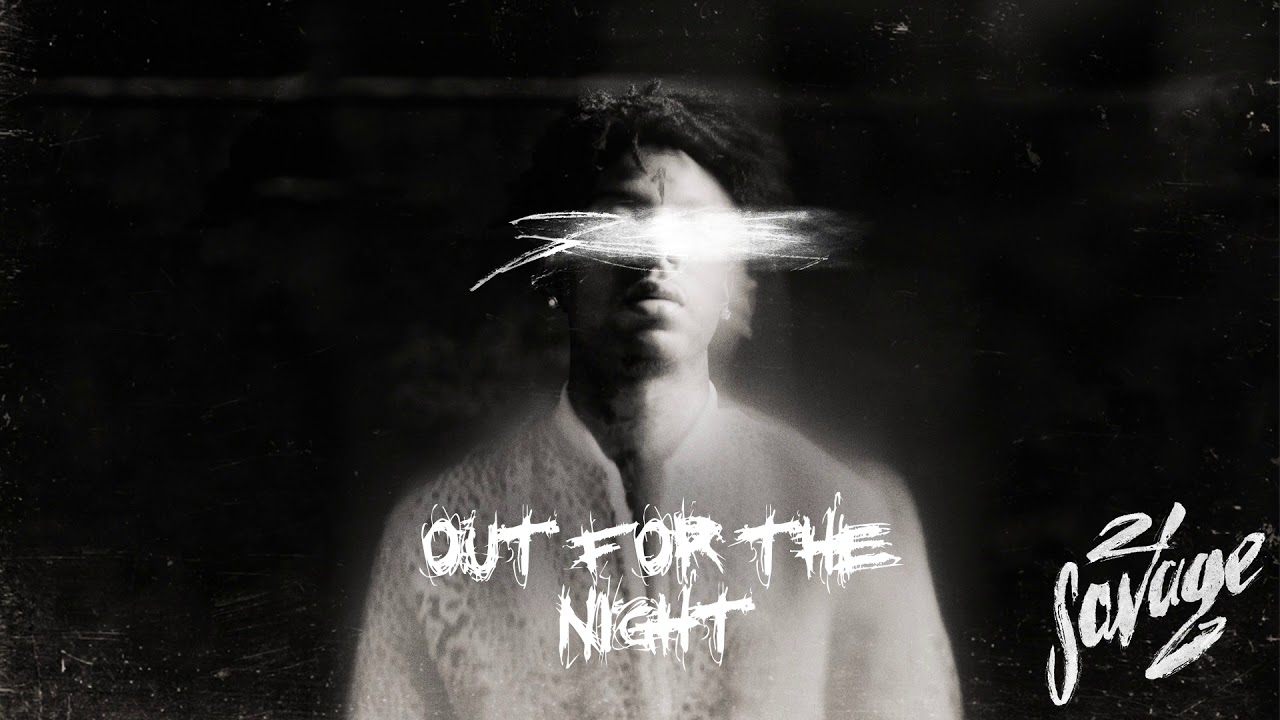 21 Savage   Out For The Night Official Audio 1280x720