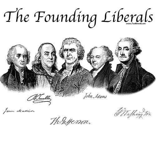 founding fathers quotes founding fathers quotes founding liberals 500x500