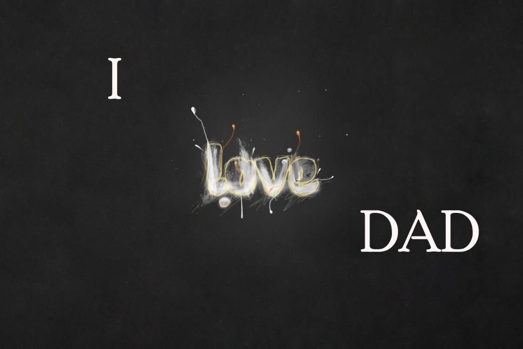 47] I Love Daddy Wallpapers on WallpaperSafari 1050x700
