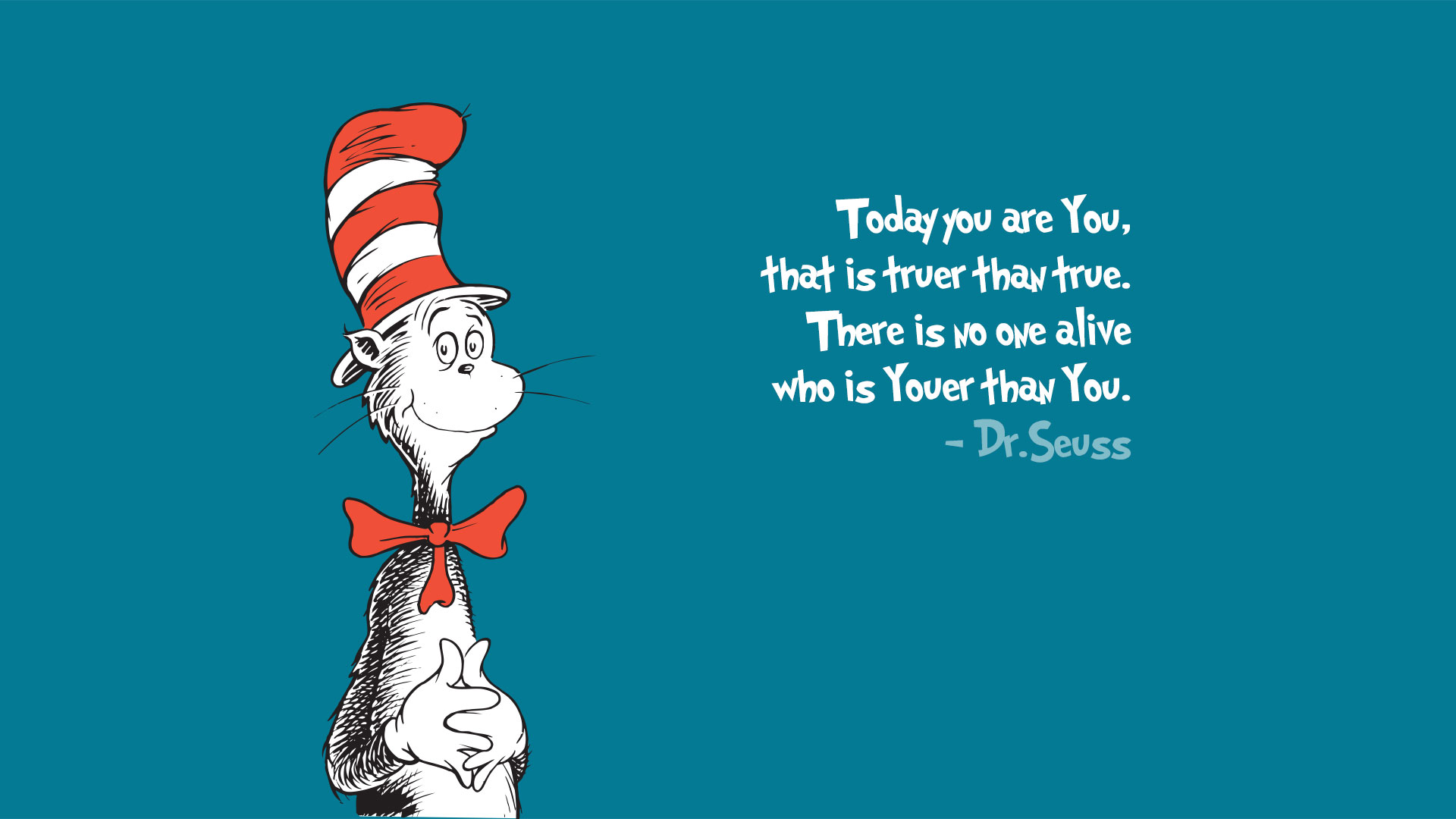 Today you are you   Dr Seuss xpost on rwallpapers [1920x1080] [OC 1920x1080