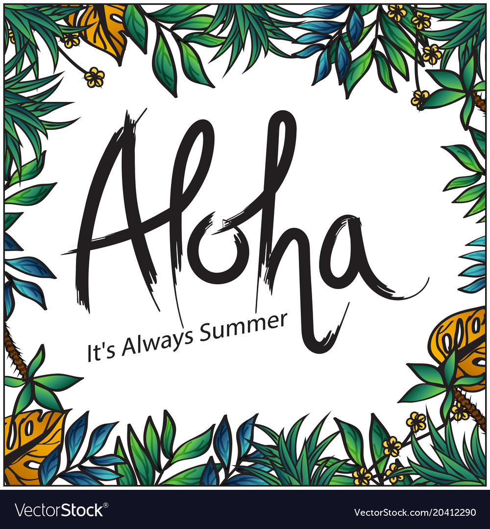 Aloha its always summer leaves background Vector Image 1000x1080