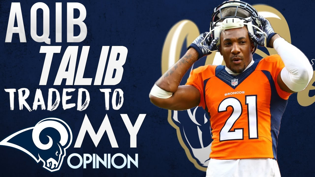 Denver Broncos Trade Aqib Talib to the Los Angeles Rams NFL Trade 1280x720