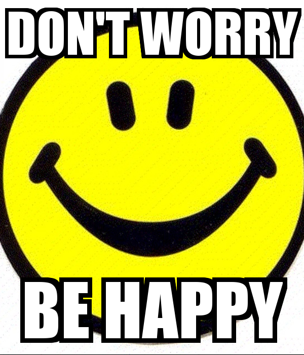 DONT WORRY BE HAPPY 600x700