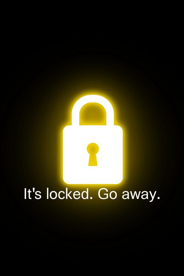 Its Locked Go Away iPhone 4 Wallpaper 640x960 640x960