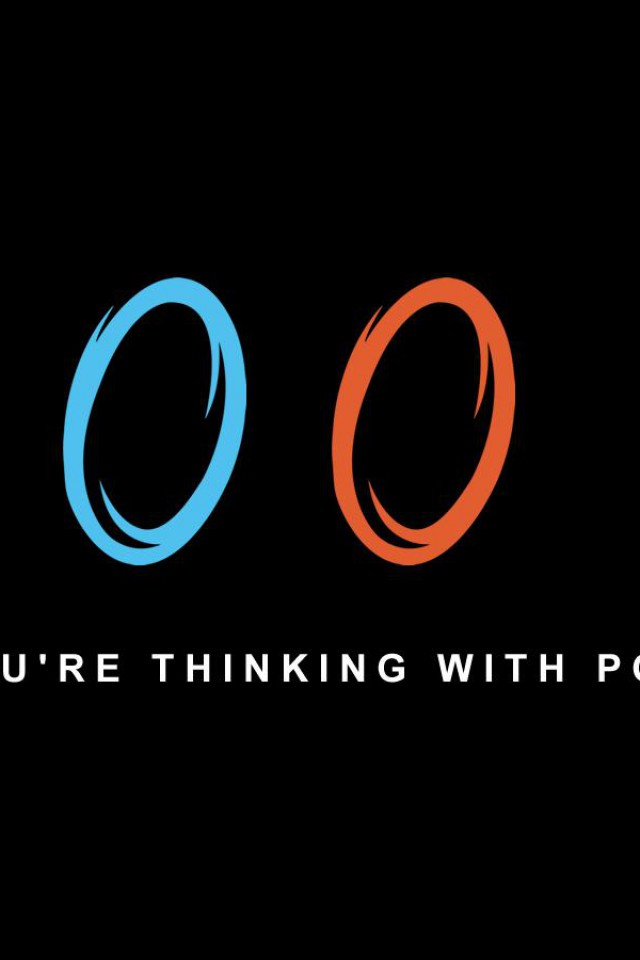 Portal Now Youre Thinking With Portals Wallpaper Creative Wallpapers 640x960