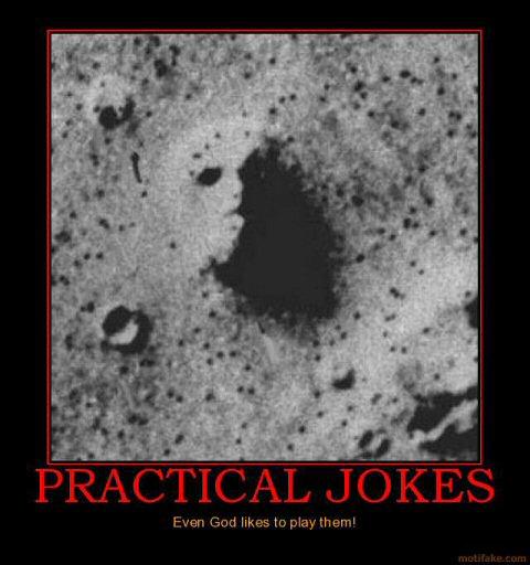 practical jokes face mars god practical jokes demotivational poster 480x512