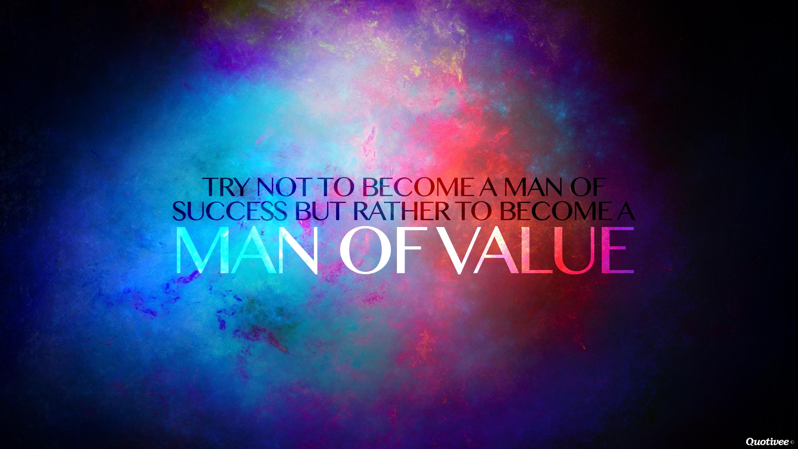 Man of Value   Inspirational Quotes Quotivee 2560x1440
