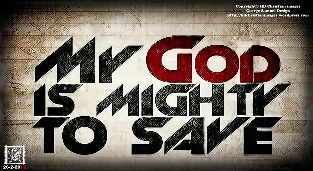 My God is Mighty to Save HD Christian Images a new dimension of 1050x576