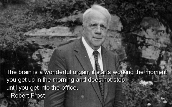 Best Quotes By Robert Frost And Best Robert Frost Sayings Funny 584x364