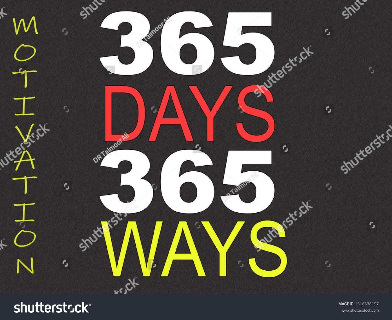 365 Days 365 Ways Motivational T Stock Illustration 1516338197 1500x1225