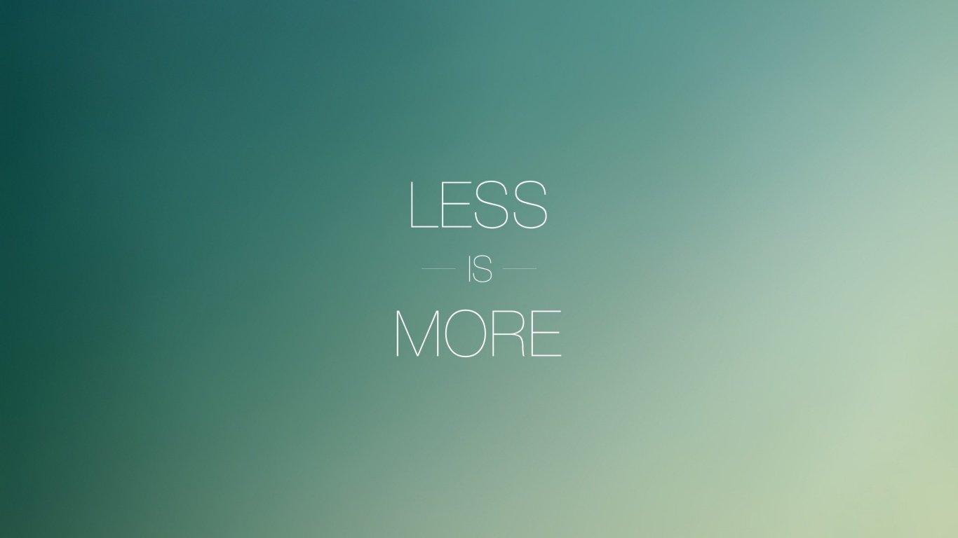 1366x768 Less is More desktop PC and Mac wallpaper 1366x768