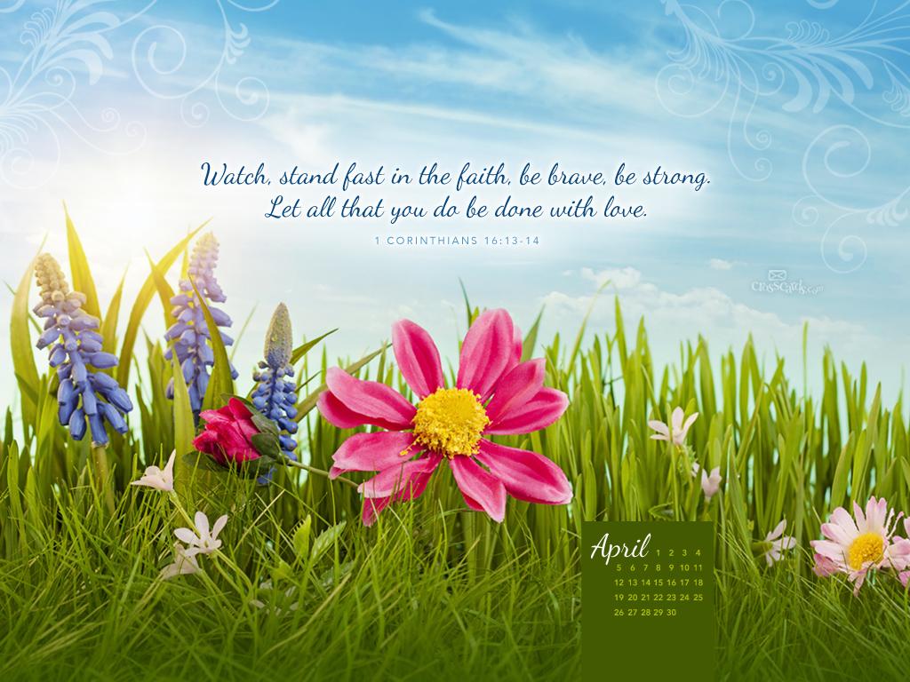 April 2015   1 Corinthians 1613 14 Desktop Calendar  Monthly 1024x768