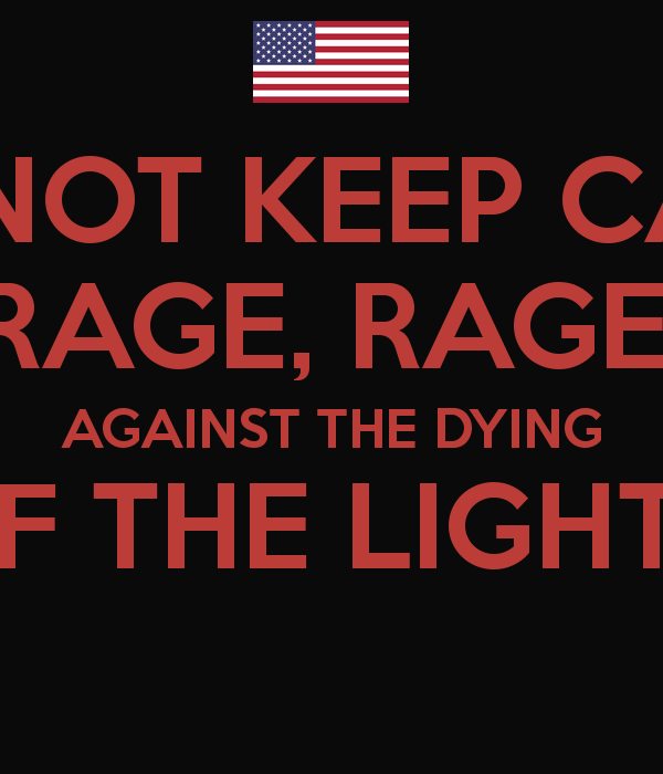 Do Not Go Gently Into That Night Rage Rage Against Your: Rage Against The Dying Of The Light Wallpaper