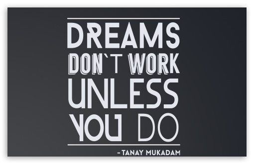 DREAMS DONT WORK UNLESS YOU DO HD wallpaper for Wide 1610 Widescreen 510x330