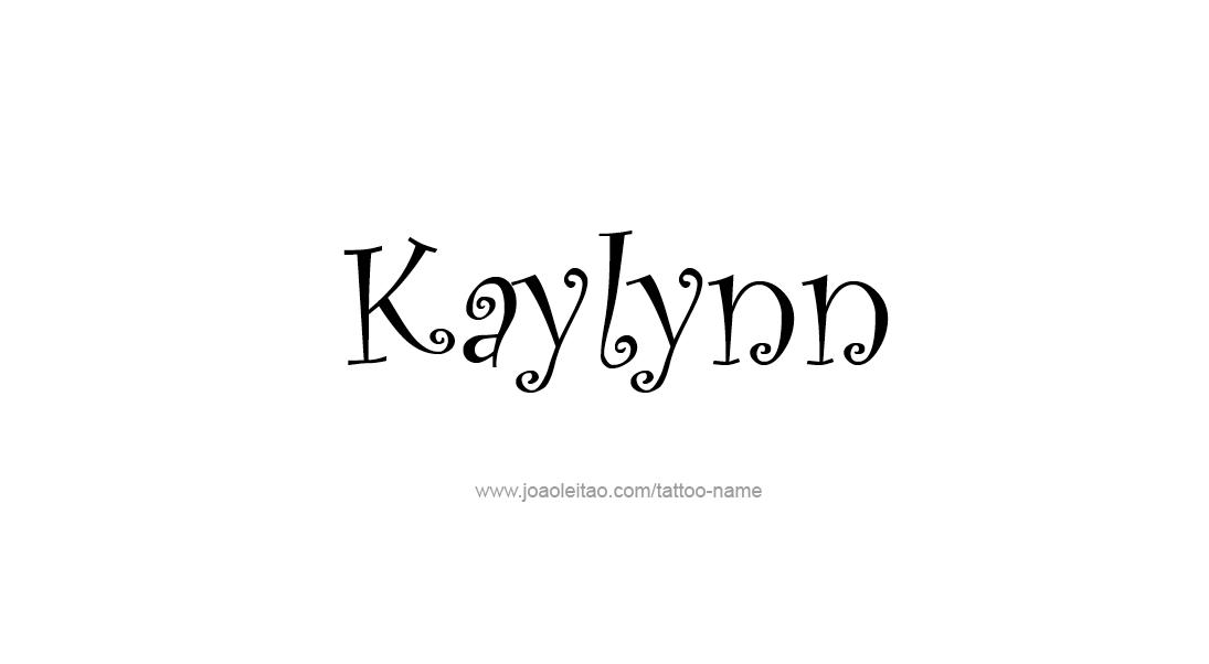 Kaylynn Name Tattoo Designs 1095x602