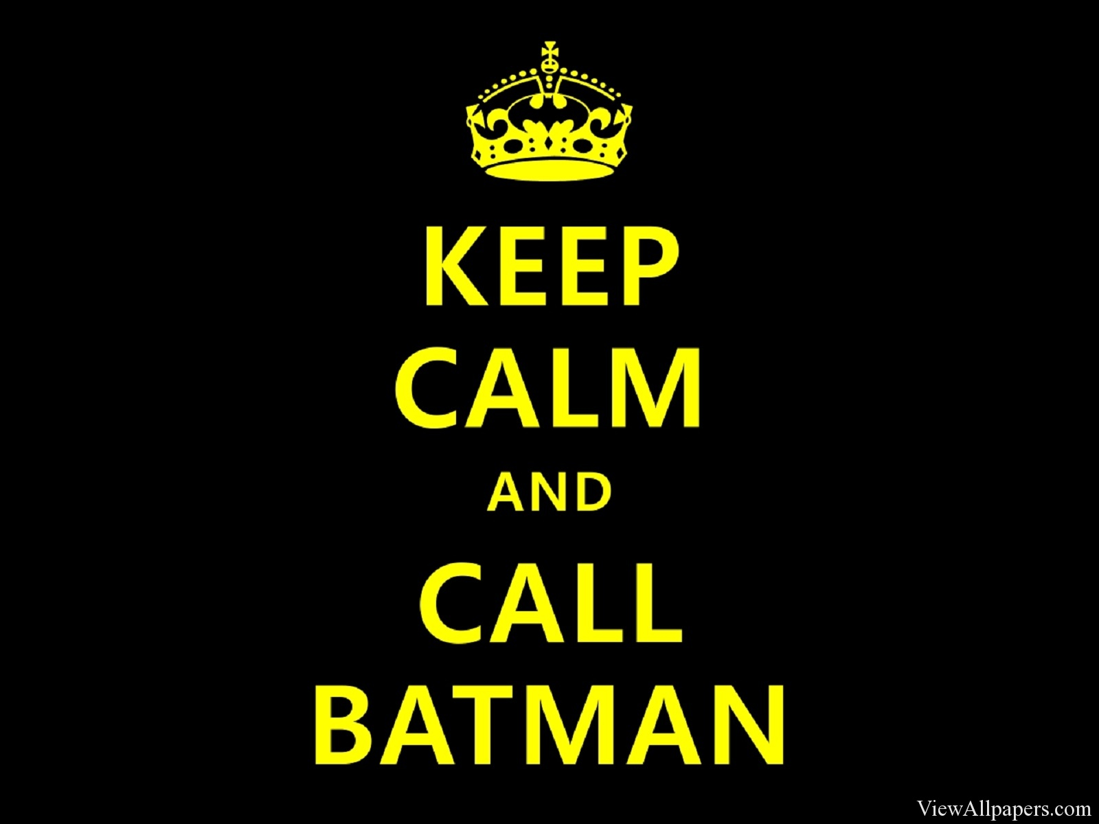 Keep Calm And Call Batman Black Background HD Wallpapers 1600x1200 Download