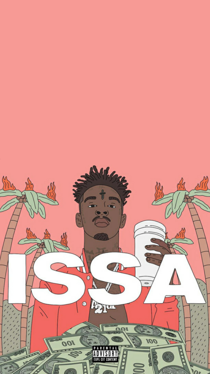 Issa Wallpaper   21 Savage hiphopwallpapers 720x1280