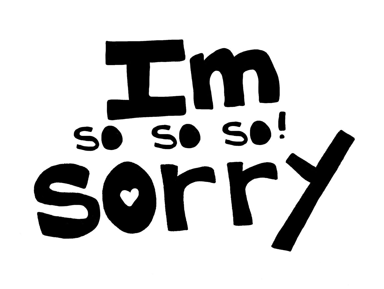 Sorry Wallpapers Sorry Backgrounds for PC   100 Quality HD 1600x1204