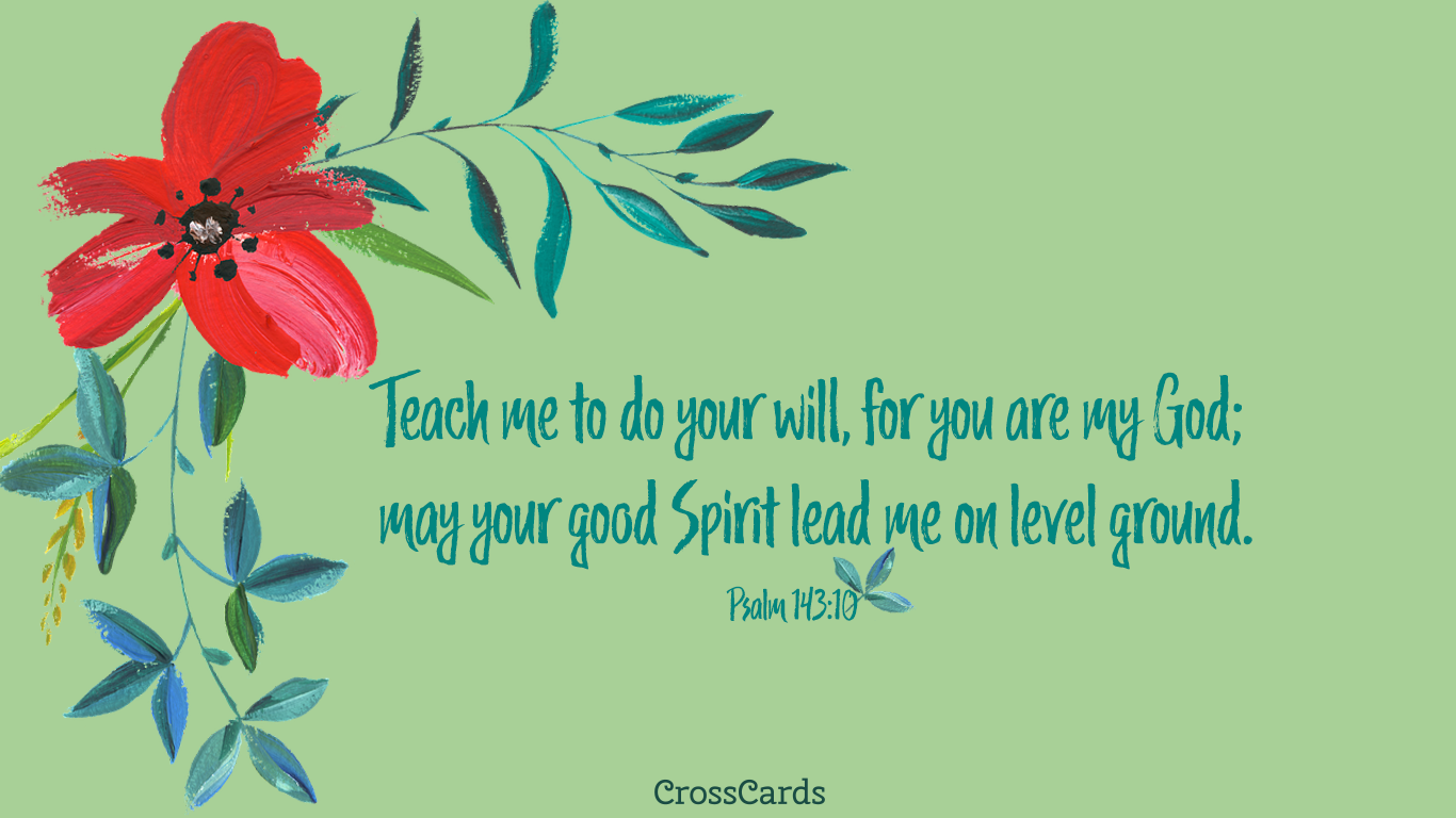 Psalm 14310 Teach me to Do Your Will for You are my God   Bible 1366x768