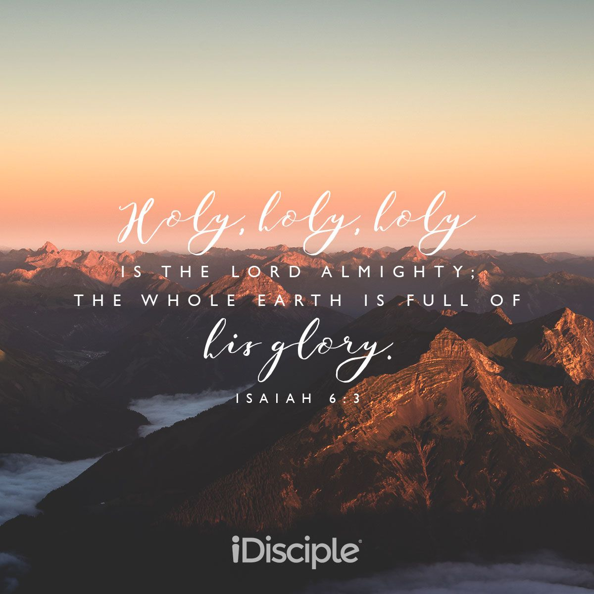 Isaiah 63   Holy holy holy is the Lord Almighty the whole 1200x1200