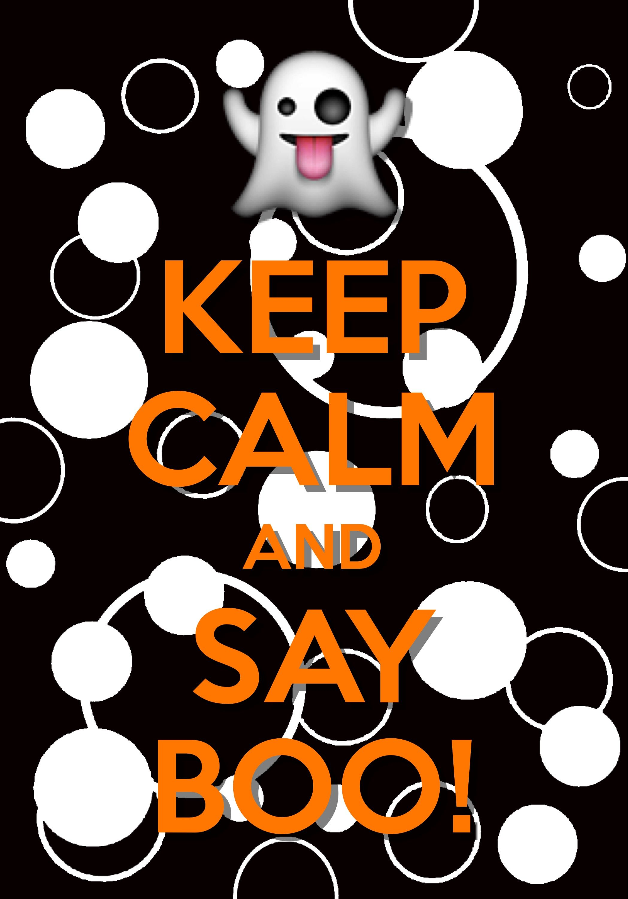 keep calm and say boo created with Keep Calm and Carry On for 2097x3000