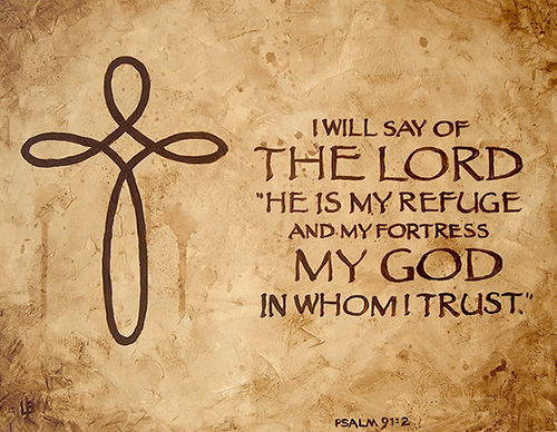 Psalm 912 The Lord is my Refuge and my fortress Flickr   Photo 500x388