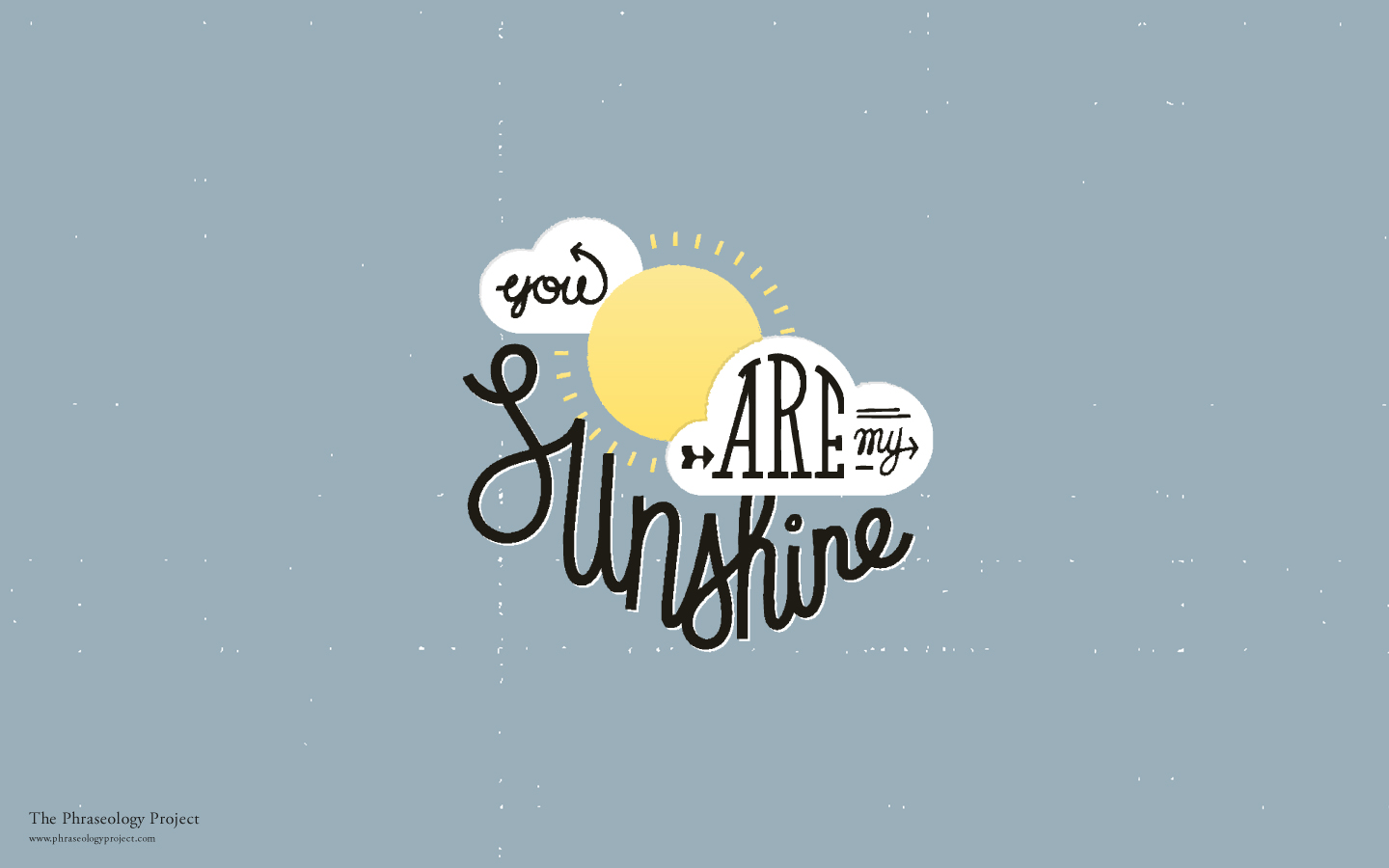 You are my sunshine 1440x900