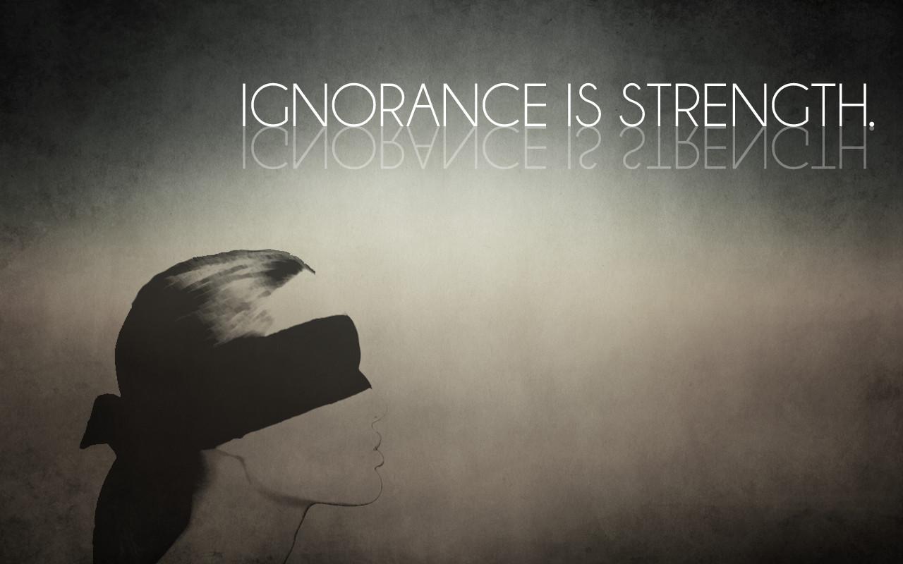 Ignorance Is Strength Wallpaper 1280x800 ID39186 1280x800