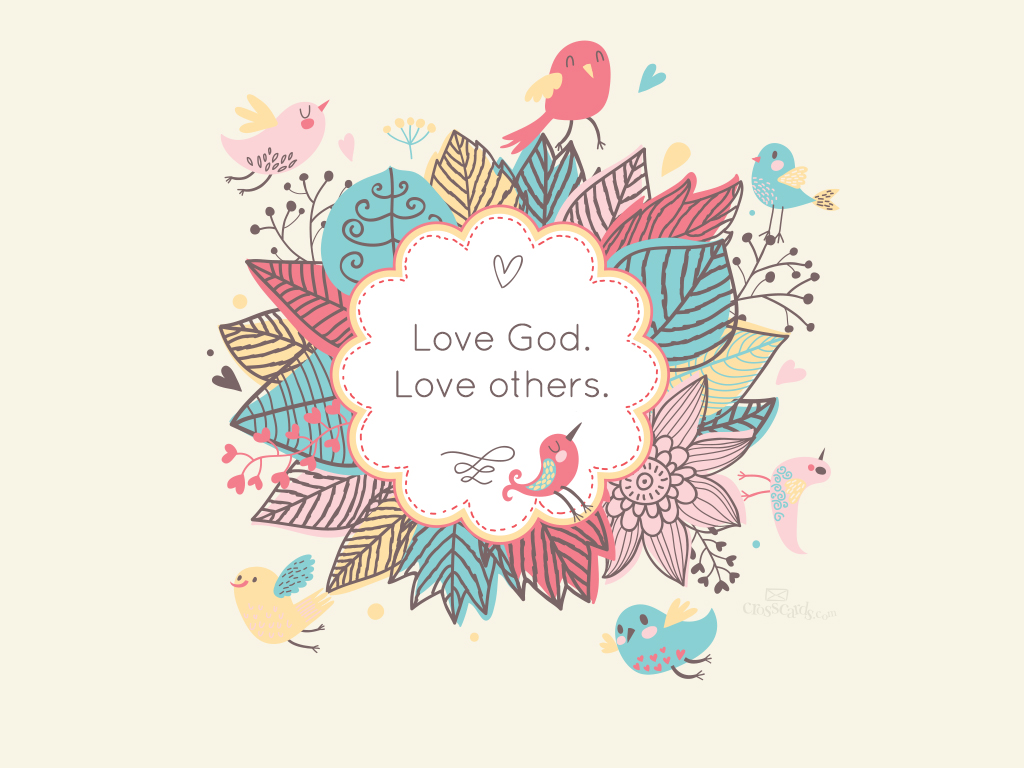 Love God Love others   Wallpaper 1024x768