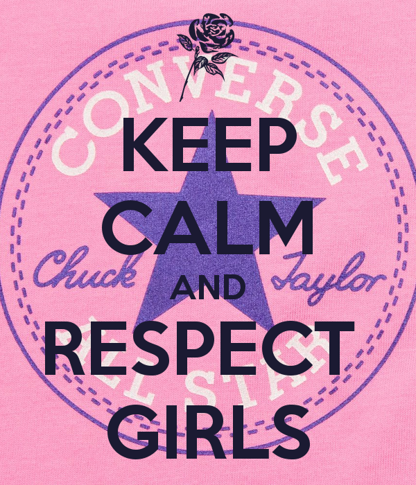 KEEP CALM AND RESPECT GIRLS KEEP CALM AND CARRY ON Image Generator 600x700