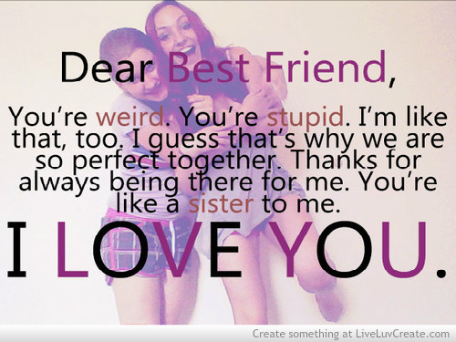 You Are my Best Friend Wallpaper my Best Friend Quotes 500x375