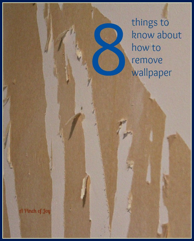 things to know about How to Remove Wall paper from A Pinch of Joy 662x820