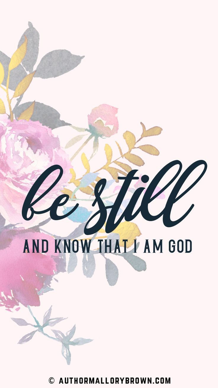 Be still and know that I am God Psalm 4610 iPhone Wallpaper 736x1309