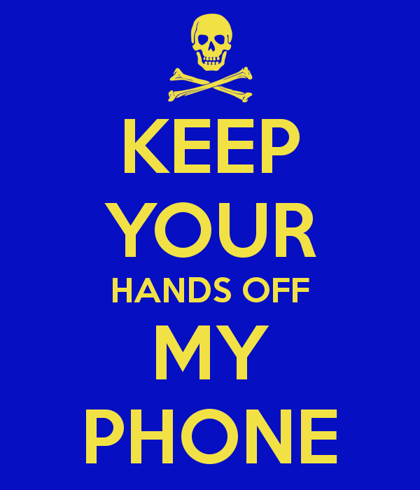 KEEP YOUR HANDS OFF MY PHONE   KEEP CALM AND CARRY ON Image Generator 600x700