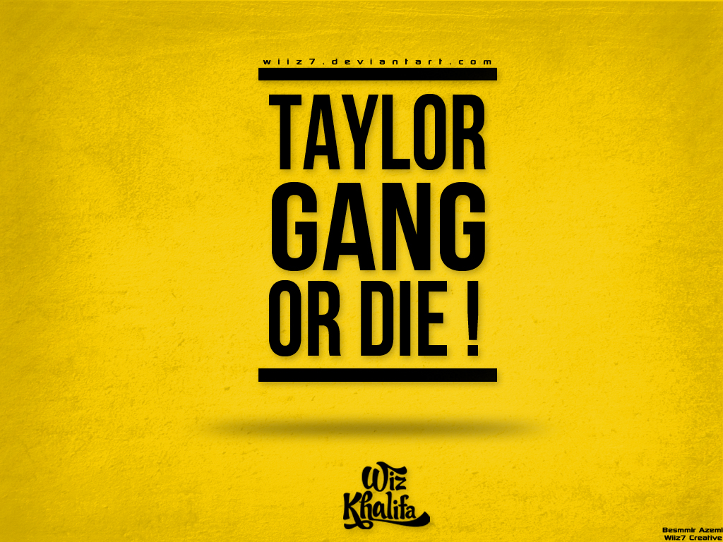 Wiz Khalifa Taylor Gang or Die Yellow Rap Wallpapers 1024x768